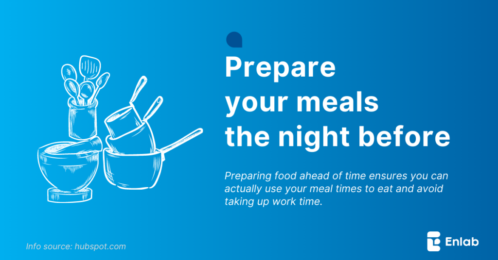 Prepare your meals the night before