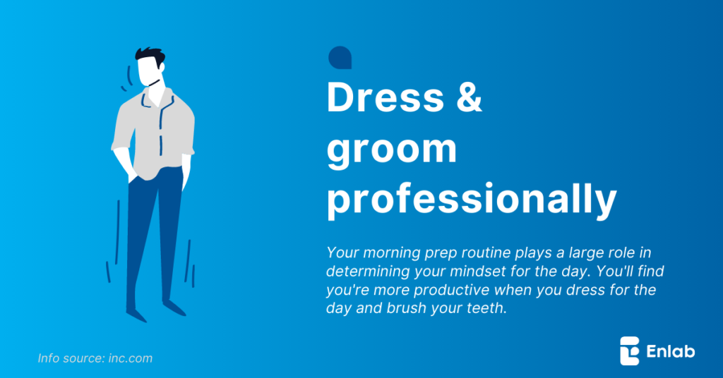 Dress and groom professionally