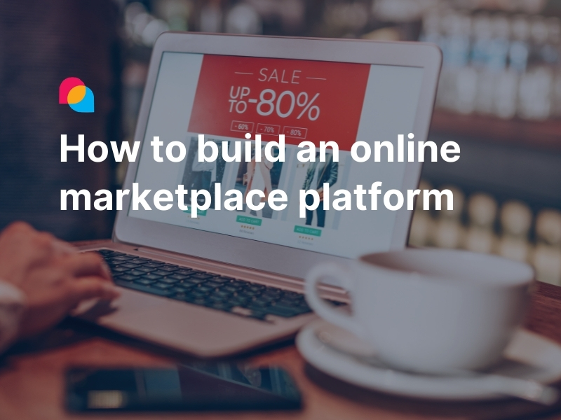 How to build an online marketplace platform