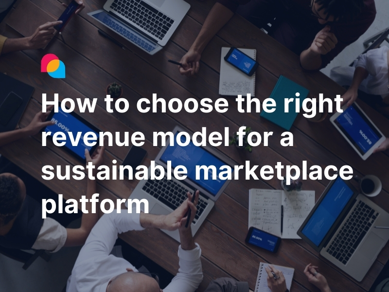 How to choose the right revenue model for sustainable marketplace platforms