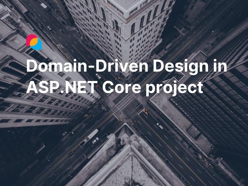 Domain-Driven Design in ASP.NET Core applications
